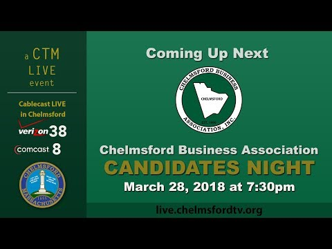 Chelmsford Business Association Debate Mar. 28, 2018