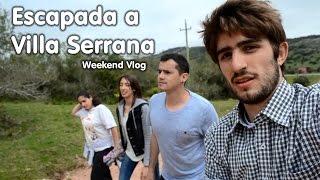 VLOG | Escapada a Villa Serrana