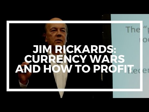 Jim Rickards: Currency Wars and The Death of Money