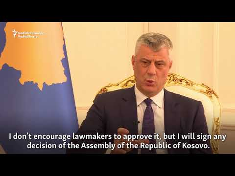 Kosovo's Thaci Says He Would Sign Law Abolishing War Crimes Court