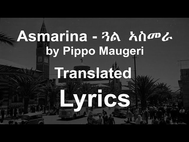 Asmarina Asmarina by Pippo Maugeri - Translated Lyrics - Classic Italian-Eritrean Song