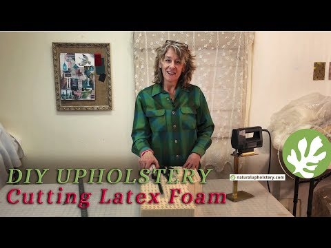 Upholstery Tool Tip - How to Cut Latex Foam