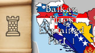 Western Balkan Flags Explained - Part 1