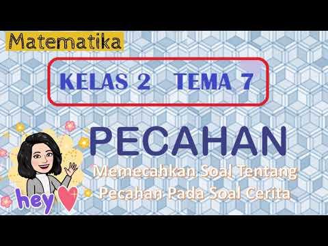 KELAS 2 Tema 7   MATEMATIKA   SOAL CERITA PECAHAN
