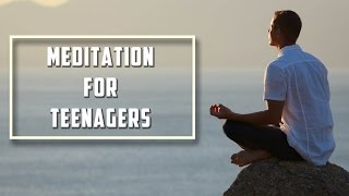 Meditation For Teenagers With Mountains - Relaxing Meditation - Calming Music