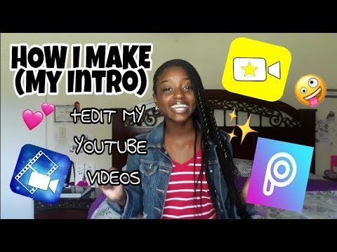 HOW I MAKE MY INTRO+Edit My YouTube Videos