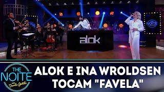 alok e ina wroldsen tocam favela the noite 210918