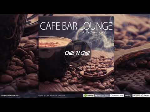 Cafe Bar Lounge - (Chillout Your Mind) [Promo Mix]