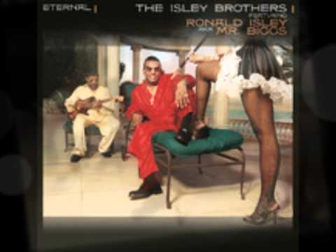 Isley Brothers -- You didn't see me.