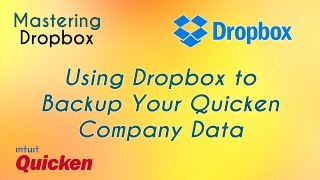 Using Dropbox to Backup Your Quicken Company Data