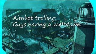 Aimbot Trolling:Kids Having meltdowns.