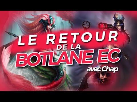 LE RETOUR DE LA BOTLANE EC AVEC CHAP [CONDENSÉ] - Caitlyn ADC