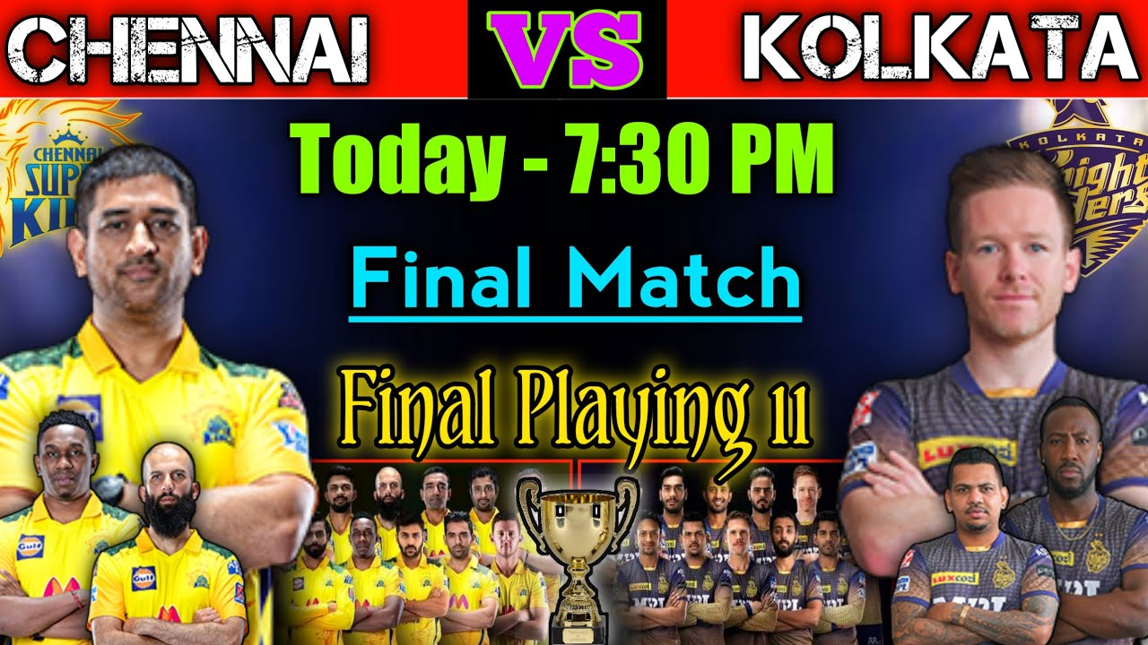 Download IPL 2021 Final Chennai vs Kolkata Playing 11   CSK vs KKR   KKR vs CSK   IPL Final 2021   IPL