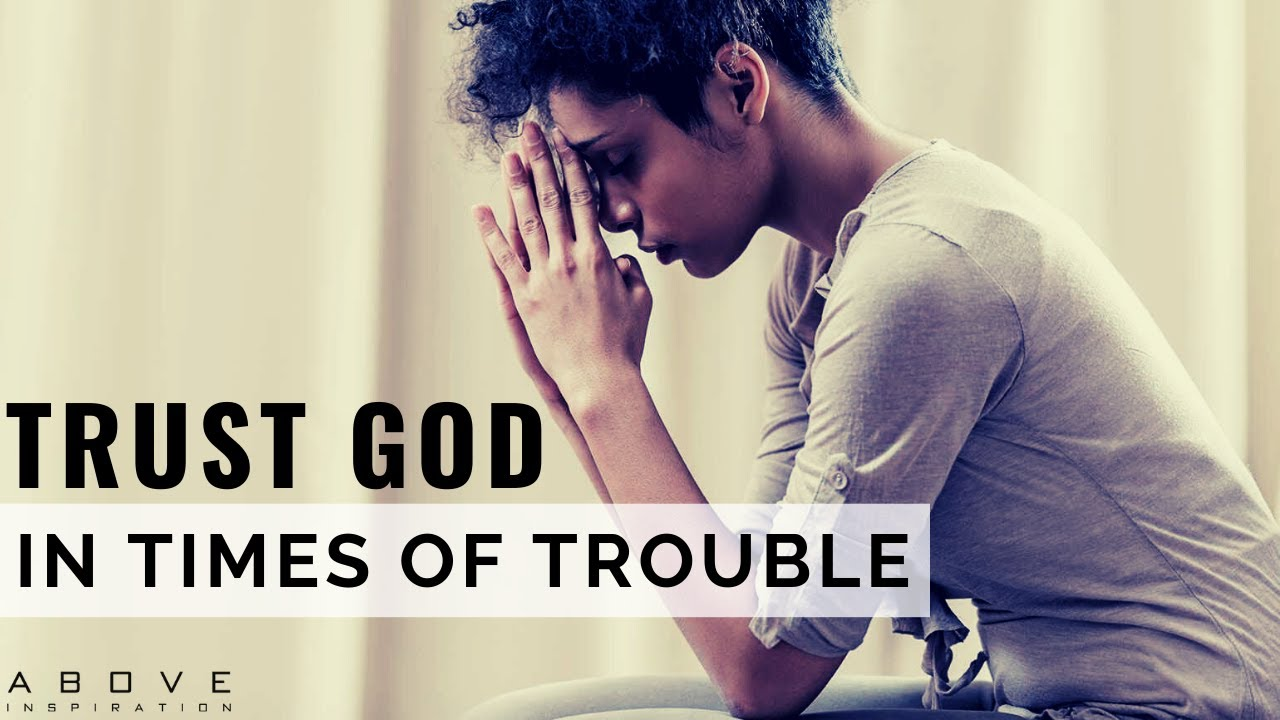 TRUST GOD IN TIMES OF TROUBLE | God Is With You Always - Inspirational & Motivational Video