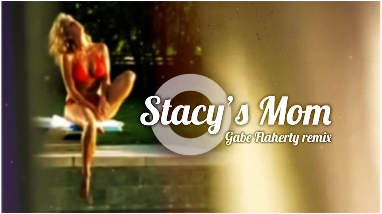 Stacy's Mom (Gabe Flaherty Remix) - YouTube