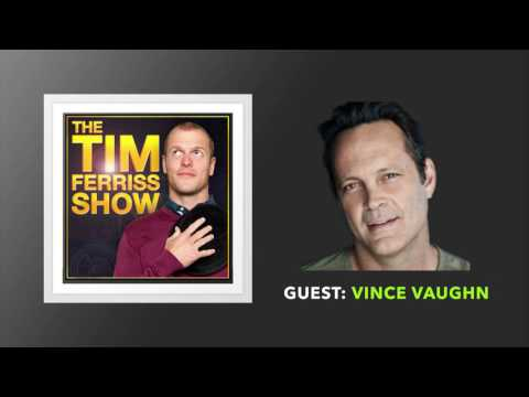 Vince Vaughn Interview | The Tim Ferriss Show (Podcast)
