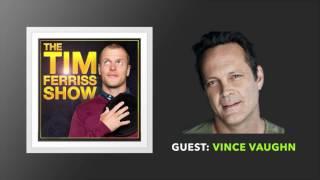 Vince Vaughn Interview | The Tim Ferriss Show (Podcast)