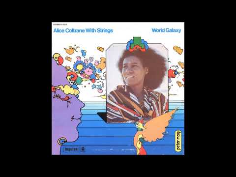 Alice Coltrane With Strings ‎– World Galaxy (1972) (Full Alb