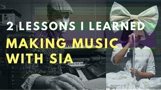 2 Lessons I Learned Working With Sia | Beat Academy