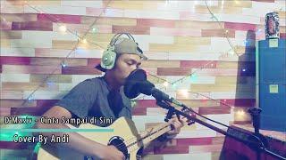 Download D'Masiv Cinta Sampai di Sini (Cover By Andi)
