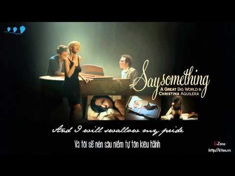 [Lyrics + Vietsub] Say something - A Great Big World ft. Christina Aguilera