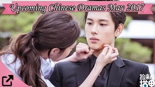 Video Upcoming Chinese Dramas May 2017 download MP3, 3GP, MP4, WEBM, AVI, FLV September 2018
