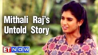 Mithali Raj's Untold Story | My Story | ET NOW