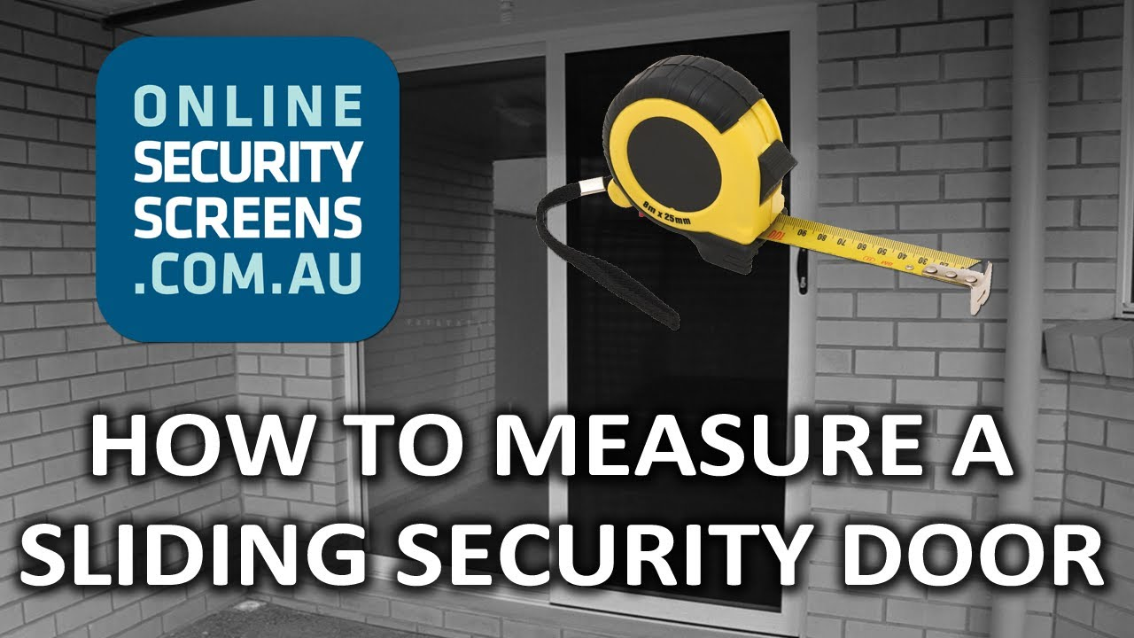 How To Measure A Sliding Security Door Onlinesecurityscreens
