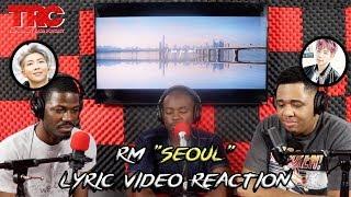 "Rm ""seoul"" Lyric Mp3 Reaction"