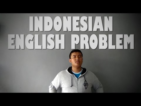 INDONESIAN ENGLISH PROBLEM - Bothering Thing #1