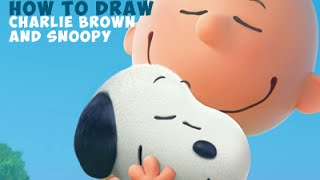 Drawing: How to Draw Snoopy and Charlie Brown Hugging From The Peanuts Movie