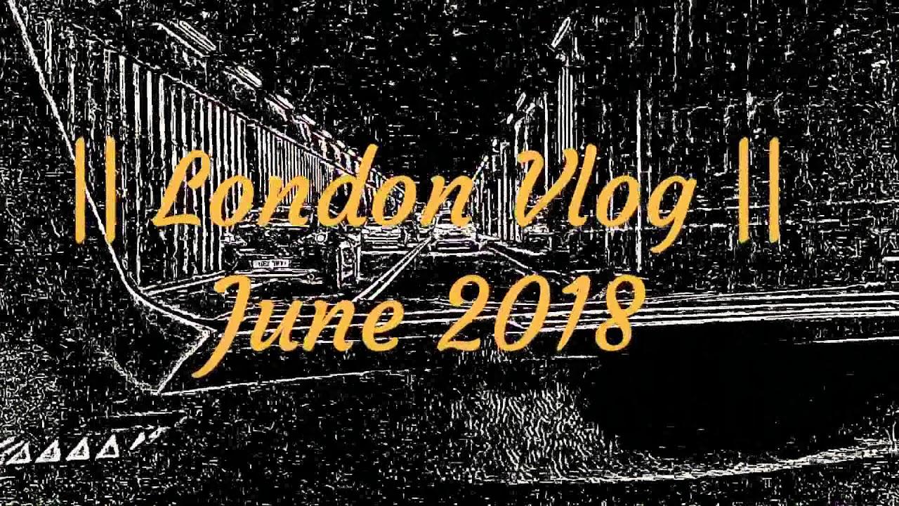 London Vlog Part - 1 | Graduation Diary | June 2018