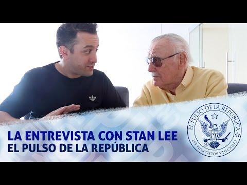 LA ENTREVISTA CON STAN LEE - EL PULSO DE LA REPÚBLICA