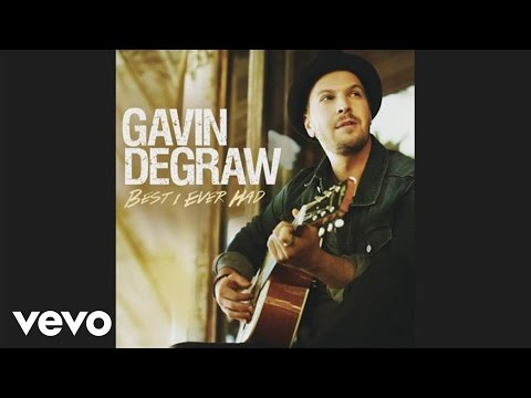 Gavin DeGraw  Best I Ever Had Audio