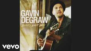 Gavin DeGraw - Best I Ever Had (Audio)