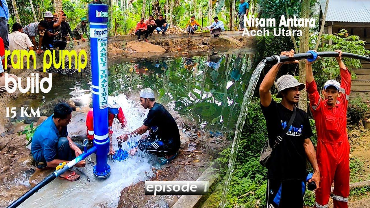 Membangun Pompa Hidram untuk kebutuhan Dayah / Pesantren di Nisam Antara - Aceh Utara, (Episode 1)