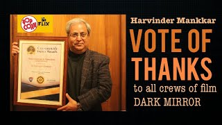 writer and director Harvinder Mankkar gives Vote of Thanks to all crews of film DARK MIRROR