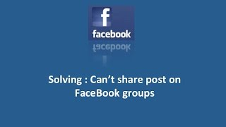 Solved: Can't share FaceBook post on groups