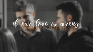 if our love is wrong - robert + aaron