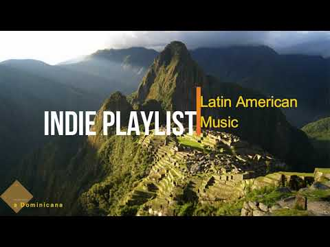 Indie Latino Playlist Pop/Dance/Rock #1