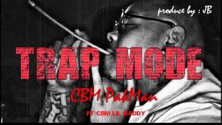 cbm pak man ft lil daddy trap mode