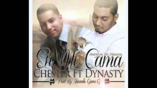 Chester Ft Dynasty - En Mi Cama
