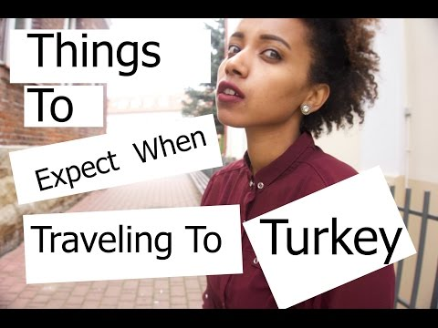 Things To Expect When Traveling To Turkey