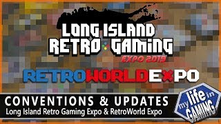 Conventions & Updates - Long Island Retro Gaming Expo & RetroWorld Expo / MY LIFE IN GAMING