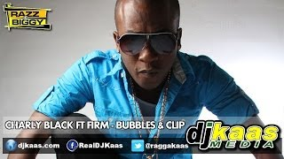 Charly Black ft Firm - Bubbles & Clip [Raw](April 2014) Caribbean Party Riddim - Biggy Music