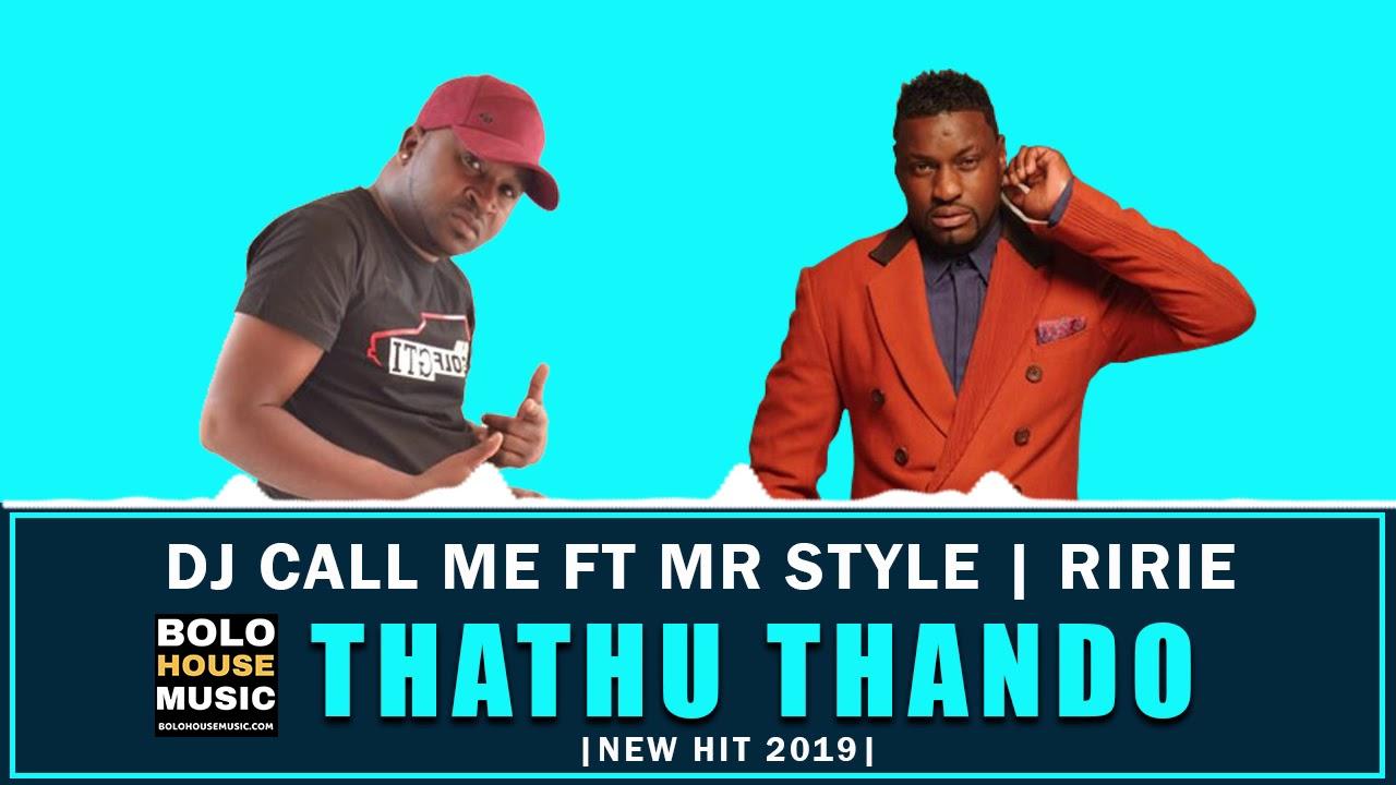 Download DJ Call Me – Thathu Thando ft Mr Style & Ririe