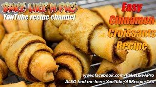 Easy Cinnamon Croissants Recipe using pizza dough recipe