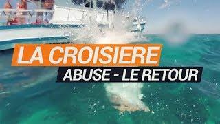 LA CROISIERE ABUSE-Le Retour