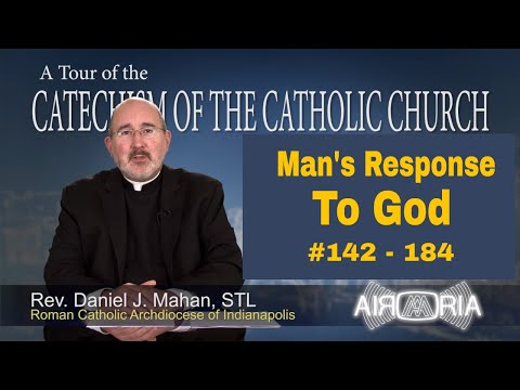 Tour of the Catechism #6 - Man's Response to God