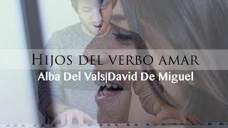 Pablo López - Hijos del Verbo Amar | Versión por Alba Del Vals ft. David de Miguel
